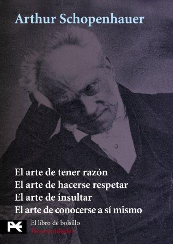 Estuche - A. Schopenhauer: El arte de tener razón - El arte de hacerse respetar - El arte de insultar - El arte de conocerse a si mismo (El Libro De Bolsillo - Estuches)