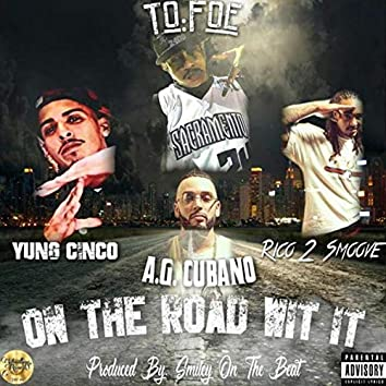 On the Road Wit It (feat. Yung Cinco, AG Cubano & Rico 2 Smoove)