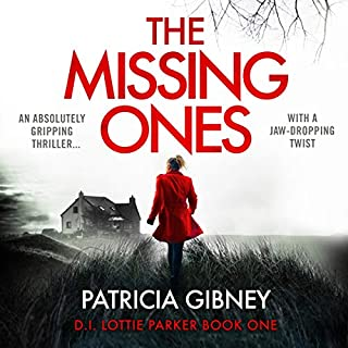 The Missing Ones     Detective Lottie Parker, Book 1              By:                                                                                                                                 Patricia Gibney                               Narrated by:                                                                                                                                 Michele Moran                      Length: 13 hrs and 56 mins     385 ratings     Overall 4.4