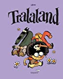 Tralaland - Tome 1