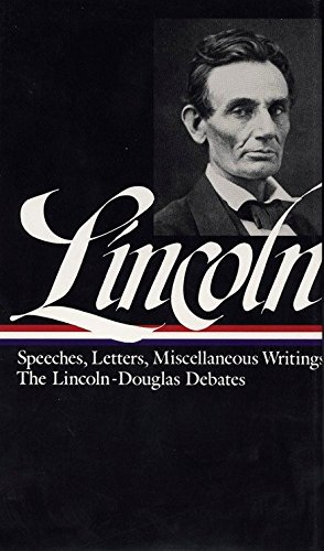 Abraham Lincoln: Speeches and Writings Vol. 1 1832-1858 (LOA #45) (Library of America Abraham Lincoln Edition)