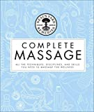 Neal's Yard Remedies Complete Massage: All the Techniques, Disciplines, and Skills you need