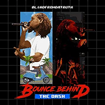 Bounce Behind the Dash