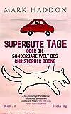Supergute Tage oder Die sonderbare Welt des Christopher Boone - Mark Haddon
