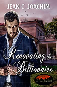 Renovating the Billionaire (Pine Grove Book 3) by [Jean Joachim]