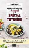Mes petites recettes magiques spécial thyroïde (Mes petites recettes magiques - Poche) - Format Kindle - 9791028511111 - 4,99 €