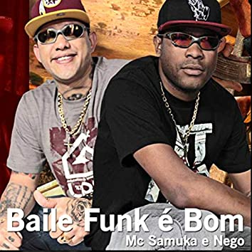 Baile Funk É Bom