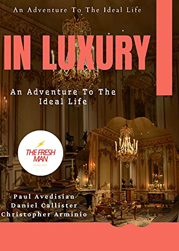 In Luxury : An Adventure To The Ideal Life (FRESH MAN) (English Edition)