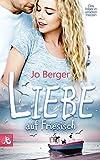 Liebe auf Friesisch: Das Meer in unseren Herzen - Jo Berger