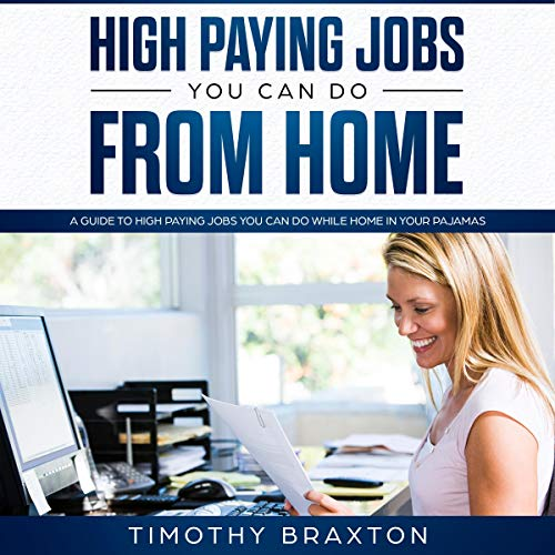 High Paying Jobs You Can Do from Home  By  cover art