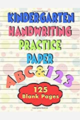 Kindergarten Handwriting Practice Paper: 125 Blank writing paper for ages 3 - 5 Paperback