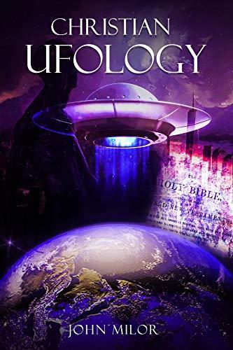 Christian Ufology (English Edition)