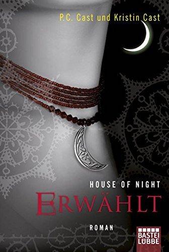 House of Night - Erwählt: Roman von P.C. Cast (19. August 2011) Taschenbuch