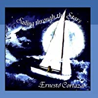 Sailing Through The Stars by Ernesto Cortazar