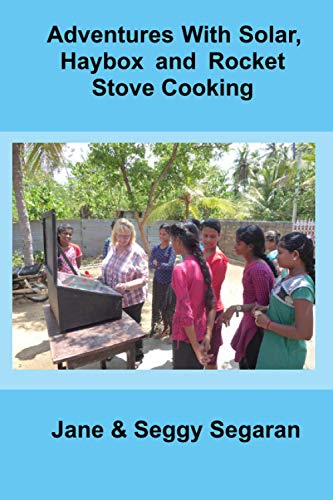 Adventures with Solar, Haybox and Rocket Stove Cooking
