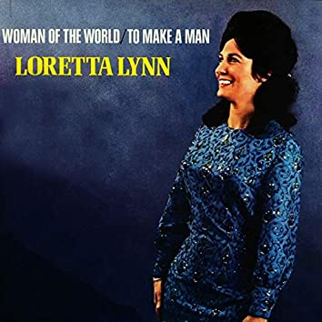 Woman Of The World - To Make A Man