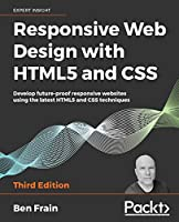 Responsive Web Design with HTML5 and CSS, 3rd Edition Front Cover