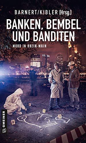 Banken, Bembel und Banditen: Mord in Rhein-Main (Kriminalromane im GMEINER-Verlag)
