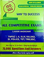 WAY TO SUCCESS - 75,000 Questions & Answers from 6th to 12th Std & Degree Syllabus of TNPSC (CCSE) Group 1, 2, 2A, 3, 4, 8, VAO, Police, TET, TRB, SSC, & all Exams 2020 - 21 in English Medium