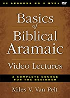 Basics of Biblical Aramaic Video Lectures: A Complete Course for the Beginner [DVD]