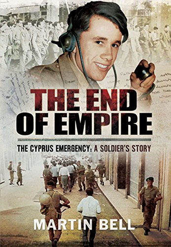 The End of Empire. Cyprus: A Soldier's Story