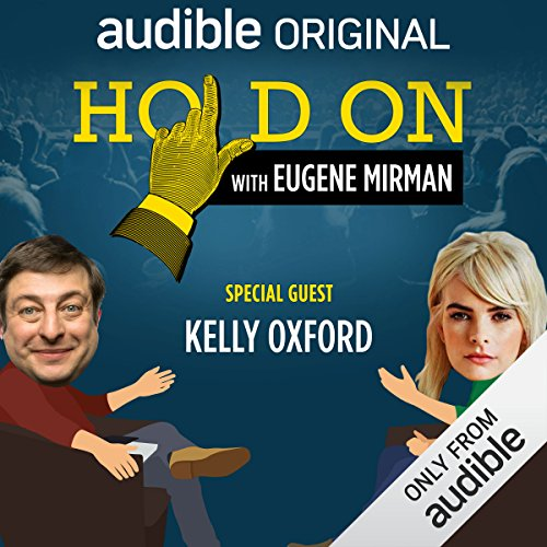 Ep. 19: Kelly Oxford Looks for Leo (Hold On with Eugene Mirman) audiobook cover art