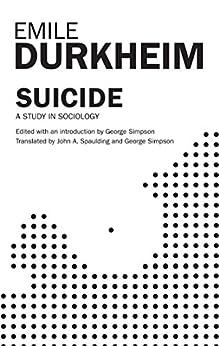 Suicide by [John A. Spaulding, George Simpson, Emile Durkheim]