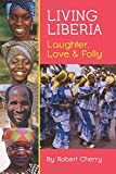 Living Liberia: Laughter, Love & Folly
