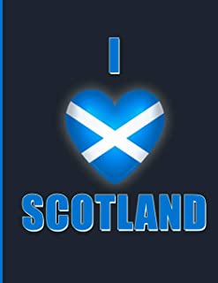 I Love Scotland: Cute Scotland Flag Notebook Hardback 8.5x11 Wide Ruled Perfect Travel Journal & Note book With Great Insp...