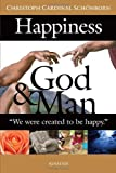 Happiness, God, and Man
