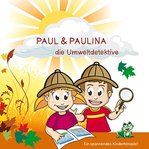 Paul & Paulina. Die Umweltdetektive Titelbild