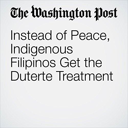 Instead of Peace, Indigenous Filipinos Get the Duterte Treatment copertina