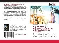 Ley de Henry y electrólitos; limitantes del modelo ideal en equilibrio: Determinación de la composición en fase líquida utilizando un modelo de composición local de uso en bioprocesos