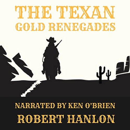 The Texan Gold Renegades audiobook cover art