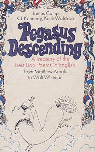 Pegasus Descending; A Book of the Best Bad Verse.