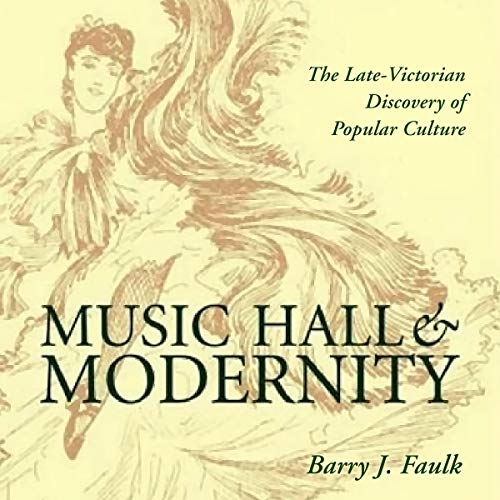 Music Hall and Modernity Audiobook By Barry J. Faulk cover art