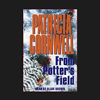 From Potters Field     A Scarpetta Novel              By:                                                                                                                                 Patricia Cornwell                               Narrated by:                                                                                                                                 C. J. Critt                      Length: 12 hrs and 10 mins     438 ratings     Overall 4.2