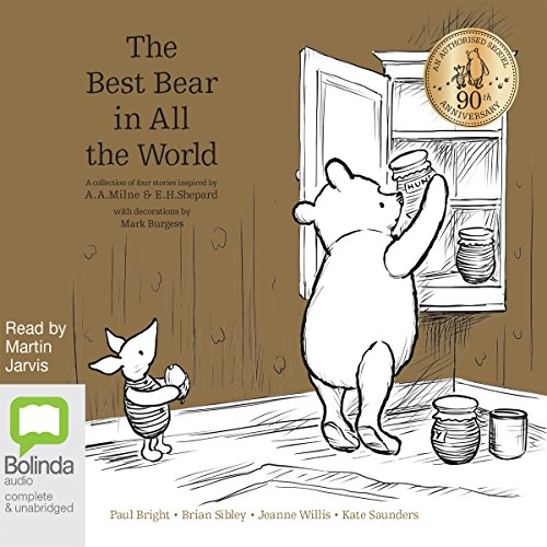 The Best Bear in All the World     A Collection of Four Stories Inspired by A. A. Milne & E. H. Shepard              By:                                                                                                                                 Paul Bright,                                                                                        Brian Sibley,                                                                                        Kate Saunders,                   and others                          Narrated by:                                                                                                                                 Martin Jarvis                      Length: 1 hr and 38 mins     Not rated yet     Overall 0.0