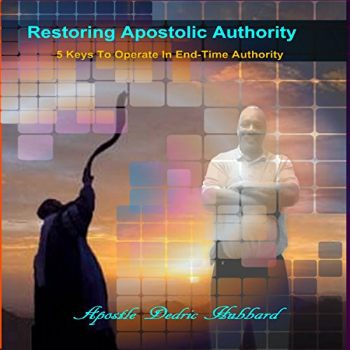 Restoring Apostolic Authority audiobook cover art