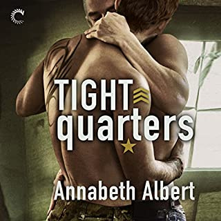 Tight Quarters     Out of Uniform Series, Book 6              Written by:                                                                                                                                 Annabeth Albert                               Narrated by:                                                                                                                                 Greg Boudreaux                      Length: 8 hrs and 18 mins     8 ratings     Overall 4.4