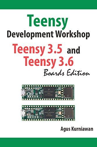 Teensy Development Workshop Teensy 3.5 and Teensy 3.6 Boards Edition (English Edition)