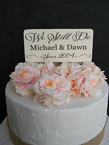 Norma Lily We doen nog steeds Cake Topper We doen nog steeds Topper Hout Cake Topper Rustieke Cake Topper Vow Hernieuwing Cake Topper Verjaardag Cake Topper