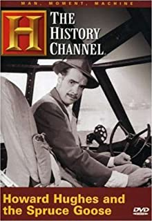 Man, Moment, Machine: Howard Hughes and the Spruce Goose