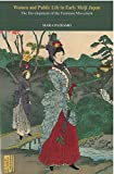 Women and Public Life in Early Meiji Japan: The Development of the Feminist Movement (Michigan Monograph Series in Japanese Studies, Band 71) - Mara Patessio
