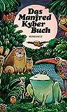 Das Manfred Kyber Buch. Tiergeschichten und Märchen - Manfred Kyber