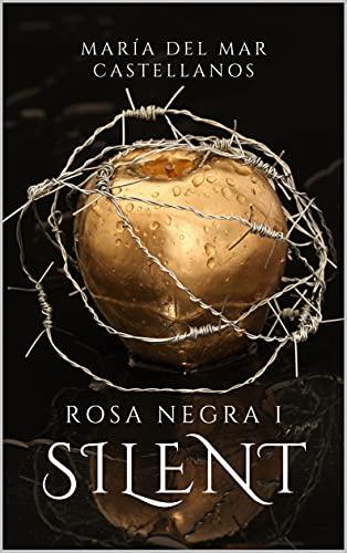Silent (Rosa Negra I) (Spanish Edition)