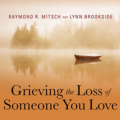 Grieving the Loss of Someone You Love audiobook cover art