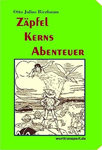 Zäpfel Kerns Abenteuer: Eine deutsche Kasperlegeschichte frei nach Pinocchio (A&O-Reihe: Aufgefrischte Originaltexte)