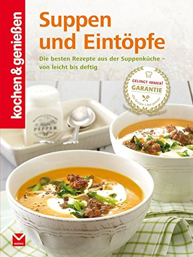 Suppen und Eintöpfe (Kochen & Genießen)