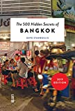 The 500 Hidden Secrets of Bangkok Revised and Updated